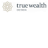 True Wealth Design, LLC | Financial Advisor in Naples ,FL